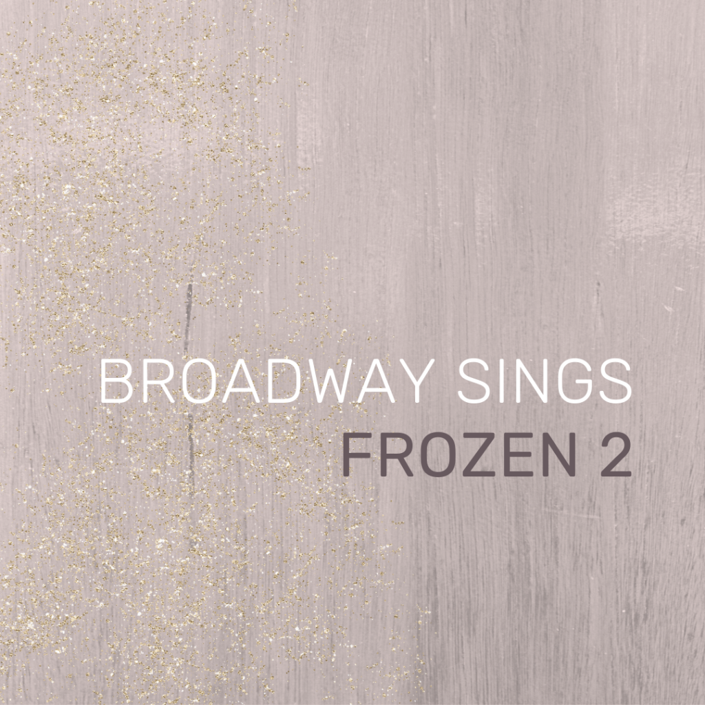 Broadway actors perform covers of our favorite songs from Disney's FROZEN 2.