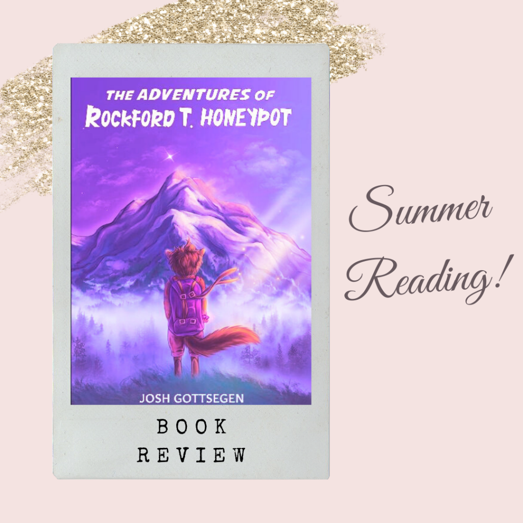 Add The Adventures of Rockford T. Honeypot to your summer reading list! (Adults and children alike- GREAT conversation starter!)